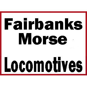 Fairbanks Morse Diesel Locomotives