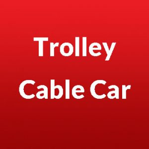 Trolley / Cable Car